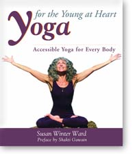 Yoga for the Young at Heart Book